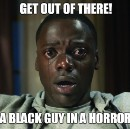 Get the Fuck Outta Here, the Sequel: Further Consideration of Jordan Peele's GET OUT