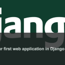 Develop your first web application in Django 1.10 — Part 3