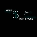 Make Money: Don't Raise Money