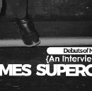 {An Interview With}: James Supercave