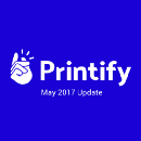 New Printify Update — May 2017