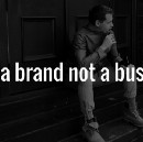 Build a brand not a business.