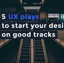 5 UX plays to start your design on good tracks