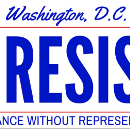 Resistance Without Representation: How To Fight The Trump Agenda When You Live in DC