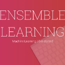 Ensemble Learning in Machine Learning | Getting Started