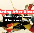 Dating After Divorce: Ex-Wives are Part of the Picture…