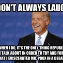 """Biden is """"better late than ugly"""""""