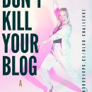 DON'T KILL YOUR BLOG: A love story