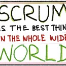 Scrum is the Best Thing in the Whole Wide World
