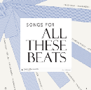 Mixtape: Songs For All These Beats (2017)