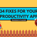 34 Fixes for your Productivity App