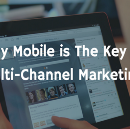 Why Mobile Is The Key To Multi-Channel Marketing