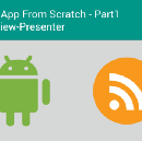 Android App From Scratch Part 1 — Model-View-Presenter