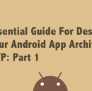 Essential Guide For Designing Your Android App Architecture: MVP: Part 1