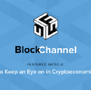 5 Things to Keep an Eye on in Cryptoeconomics in 2018