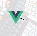 Reusable, Scalable and Easy to organize project using VueJS ( Part 2 )