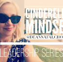 #CinderellaMindset — Top 10 Qualities That Make Cinderella a Great Leader!!!