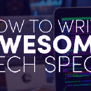 How to Write Awesome Tech Specs