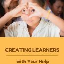 CREATE LEARNERS AND THEY WILL HELP THEMSELVES