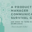 A Product Manager Communication Survival Guide ft. @johncutlefish