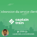 L'obsession du service client chez Captain Train