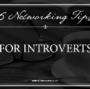 5 Networking Tips For Introverts
