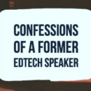 """Reclaiming My Purpose and Voice: Confessions of a Former """"Edtech Speaker"""""""