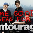 'Entourage' Episode Ideas From Someone Who Has Never Seen 'Entourage.'