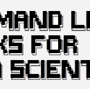 Command Line Tricks For Data Scientists