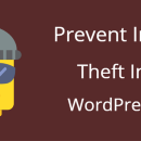 Image Protection: 5 Ways to Prevent Image Theft in WordPress