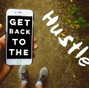 Get back to the hustle