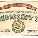 Better than most, far from the best — the life of a mediocre.