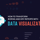 How to Transform Boring and Dry Reports with Data Visualization