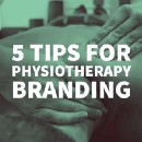 5 Tips for Physiotherapy Branding
