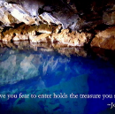 """Writing and the Creative Life: """"The cave you fear to enter holds the treasure you seek"""""""
