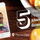 5 Ways to Use #Periscope to Market your Business