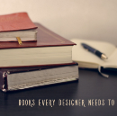 Books Every Designer Needs to Read