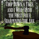Preparation and Sharpening Your Axe