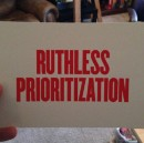 Ruthlessly Prioritize