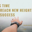 It's Time. Reach New Heights of Success