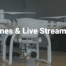 Drones and Live Streaming: Could this be the future?