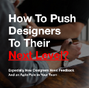 How To Push Designers To Their Next Level?