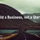 Build a Business, not a Startup