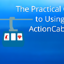 The Practical Guide to Using ActionCable