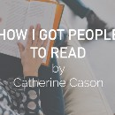 How I got people to read