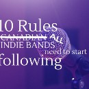 10 Rules ALL Indie Bands Need to Start Following