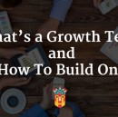 What's a Growth Team and How To Build One
