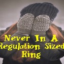 Never In A Regulation Sized Ring