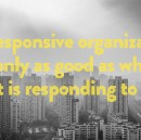 A Responsive Organization is Only as Good as What it is Responding to