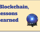 Blockchain, lessons learned